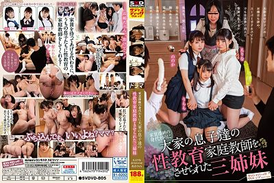 SVDVD-805 These Three Sisters Were Offered A Job As A Sexual Private Tutor To The …